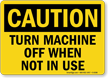 Caution: Turn Off When Not Using Sign