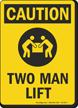 Two Man Lift OSHA Caution Sign