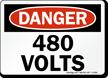 Danger 480 Volts Sign