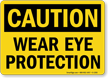 Wear Eye Protection OSHA Caution Sign