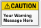 Personalized ANSI Caution Label