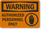 Warning Authorized Personnel Only Sign