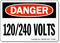 Danger 120/240 Volts Sign